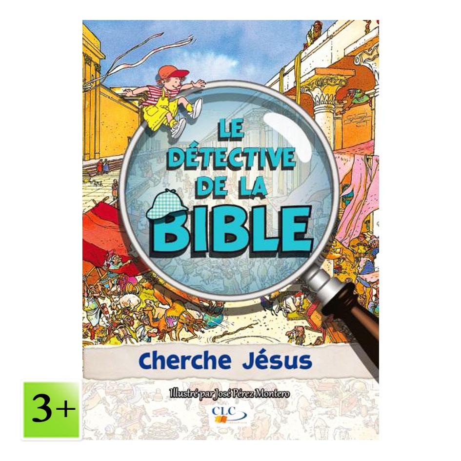 Cherche Jésus – Le détective de la Bible