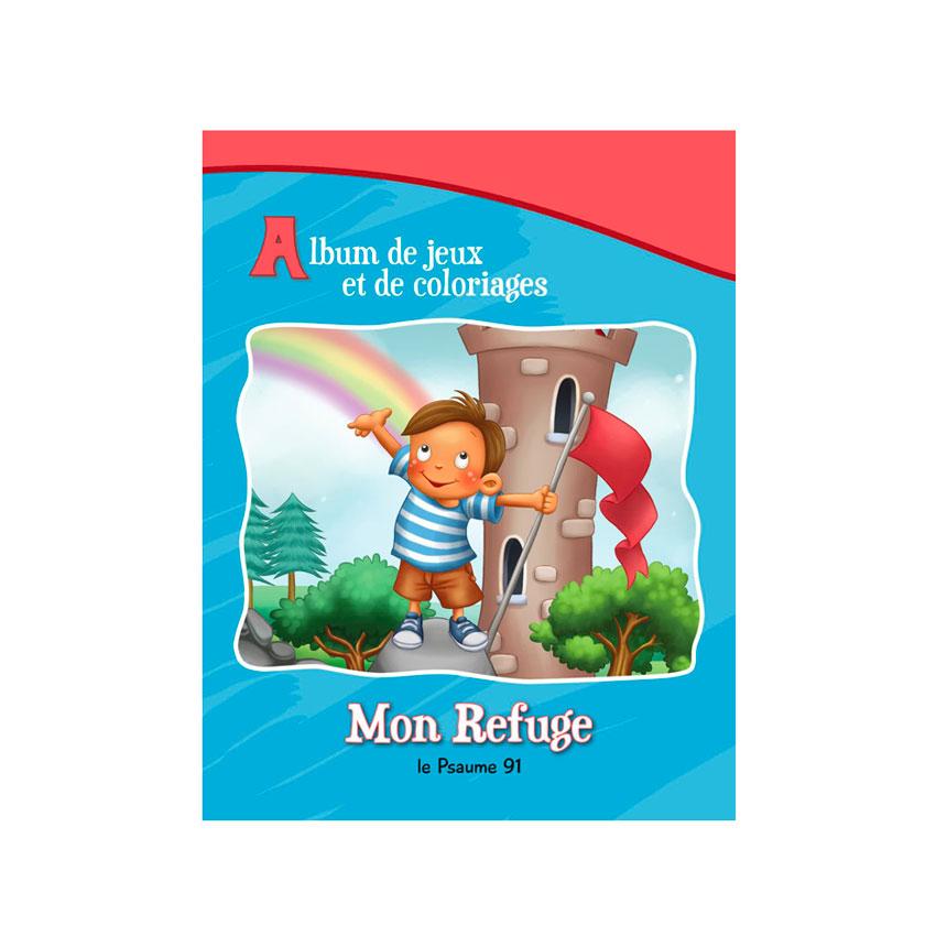 Mon Refuge, Psaume 91 – Album Jeux et Coloriage